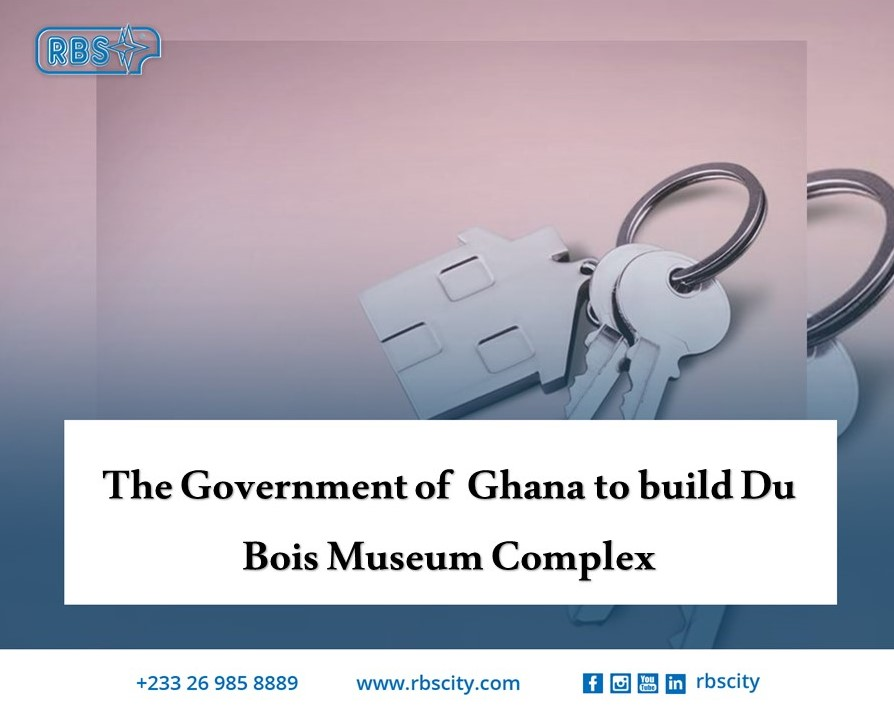 The Government of Ghana to Build Du Bois Museum Complex